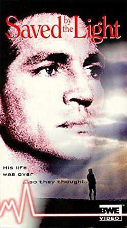 SAVED BY THE LIGHT(OLTRE LA VITA): UN'INTERESSANTE FILM DEL 1995 SULLE ESPERIENZE DI PRE-MORTE